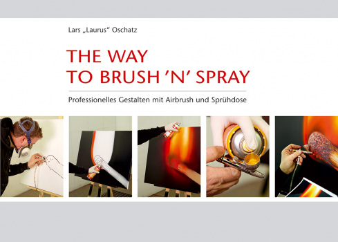 The way to Brush 'n' Spray: Gestalten mit Airbrush und Sprühdose